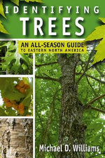 Identifying Trees : An All-Season Guide to the Eastern United States - Michael DeCourcy Williams