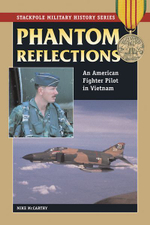 Phantom Reflections : An American Fighter Pilot in Vietnam - Mike McCarthy