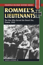 Rommel's Lieutenants : The Men Who Served the Desert Fox, France, 1940 - Samuel W. Mitcham