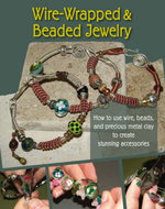 Wire-Wrapped and Beaded Jewelry : How to Use Wire, Beads and Precious Metal Clay to Create Stunning Accessories