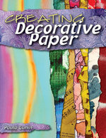 Creating Decorative Paper - Paula Guhin