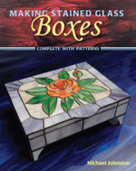 Making Stained Glass Boxes - Michael Johnston