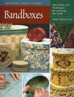 Bandboxes : Tips, Tools, and Techniques for Learning the Craft - Edwina Cholmeley-Jones