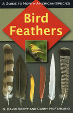 Bird Feathers : A Guide to North American Species - S. David Scott