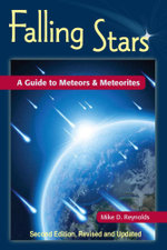 Falling Stars : A Guide to Meteors and Meteorites - Mike D. Reynolds