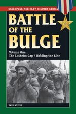 The Battle of the Bulge, Vol. 1 : The Losheim Gap/Holding the Line - Hans Wijers