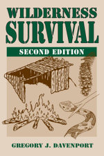 Wilderness Survival : 2nd Edition - Gregory J. Davenport