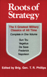 Roots of Strategy : Book 1 - Brig Gen Thomas R. Phillips