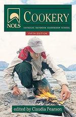 Nols Cookery : 5th Edition - Claudia Pearson