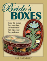 Bride's Boxes : How to Make Decorative Containers for Special Occasions - Pat Oxenford