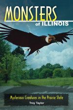 Monsters of Illinois : Mysterious Creatures in the Prairie State - Troy Taylor
