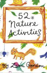 52 Nature Activities : 52 Card Deck - Lynn Gordon