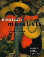 Mexican Muralists : Orozco, Rivera, Siqueiros - Desmond Rochfort