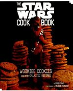 The Star Wars Cookbook : Wookiee Cookies and Other Galactic Recipes - Frank Frankeny