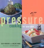 Pressure Cooking for Everyone - Rick Rodgers