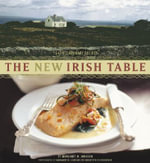 New Irish Table : 70 Contemporary Recipes - Margaret M. Johnson
