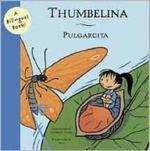 Thumbelina/Pulgarcita : A Bilingual Book - Caterina Valriu