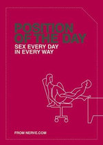 Position of the Day : Sex Every Day in Every Way - Emma Taylor