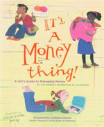 It's a Money Thing : A Girl's Guide to Managing Money - The Women's Fouindation of California