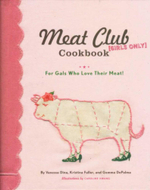 The Meat Club Cookbook : For Gals Who Love Their Meat! - Vanessa; Fuller, Kr Dina