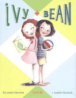 Ivy and Bean - Annie Barrows
