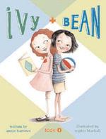 Ivy and Bean : Ivy and Bean Series : Book 1 - Annie Barrows
