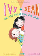 Ivy and Bean and the Ghost That Had to Go - Annie Barrows