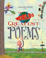 The World's Greatest Poems : The Talkingest Bird, the Tallest Roller Coaster, and 23 Other 'est's - J. Patrick Lewis
