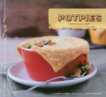 Pot Pies : Yumminess in a Dish - Elinor Klivans