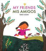 My Friends / Mis Amigos : Mis Amigos - Taro Gomi