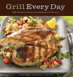 Grill Every Day : 125 Fast-track Recipes for Weeknights at the Grill - Diane Morgan