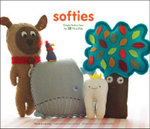 Softies : Simple Instructions for 25 Plush Pals - Therese Laskey
