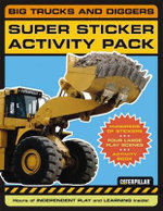 Big Trucks and Diggers Super Sticky Activity Pack : Big Trucks and Diggers Super Sticker and Activity Pack - Caterpillar