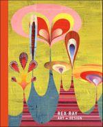 Rex Ray : Art + Design - Michael Paglia