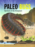 Paleo Bugs : Survival of the Creepiest - Timothy J. Bradley