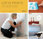 Lotta Prints : How to Print with Anything, from Potatoes to Linoleum - Lotta Jansdotter
