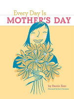 Every Day is Mother's Day - Darrin Zeer