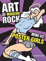 Art of Modern Rock : Poster Girls - Dennis King