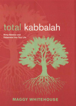 Total Kabbalah : Bring Balance and Happiness Into Your Life - Maggy Whitehouse