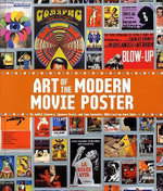 The Art of the Modern Movie Poster : International Postwar Style and Design - Kehr Salavetz