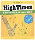 Pot Smoker's Activity Book : The Official High Times - Natasha Lewin