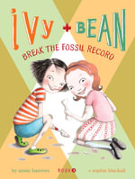 Ivy and Bean Break the Fossil Record : Ivy and Bean Series : Book 3 - Annie Barrows