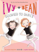 Ivy and Bean : Doomed to Dance : Doomed to Dance - Annie Barrows