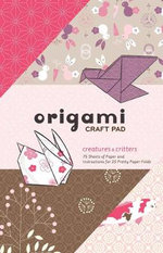 Origami Craft Pad : Creatures and Critters - Randy Stratton