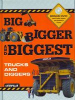Big Bigger Biggest Trucks and Diggers with DVD - Caterpillar