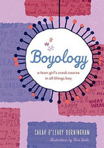 Boyology : A Crash Course in All Things Boy - Sarah O'Leary Burningham