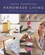 Lotta Jansdotter's Handmade Living : A Fresh Take on Scandinavian Style - Lotta Jansdotter