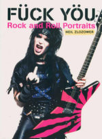Fück Yöu : Rock and Roll Portraits - Neil Zlozower