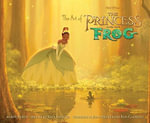 The Art of the Princess and the Frog - Jeff Kurtti