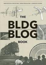 Bldgblog Book : Architectural Conjecture, Urban Speculation, Landscape Futures - Geoff Manaugh